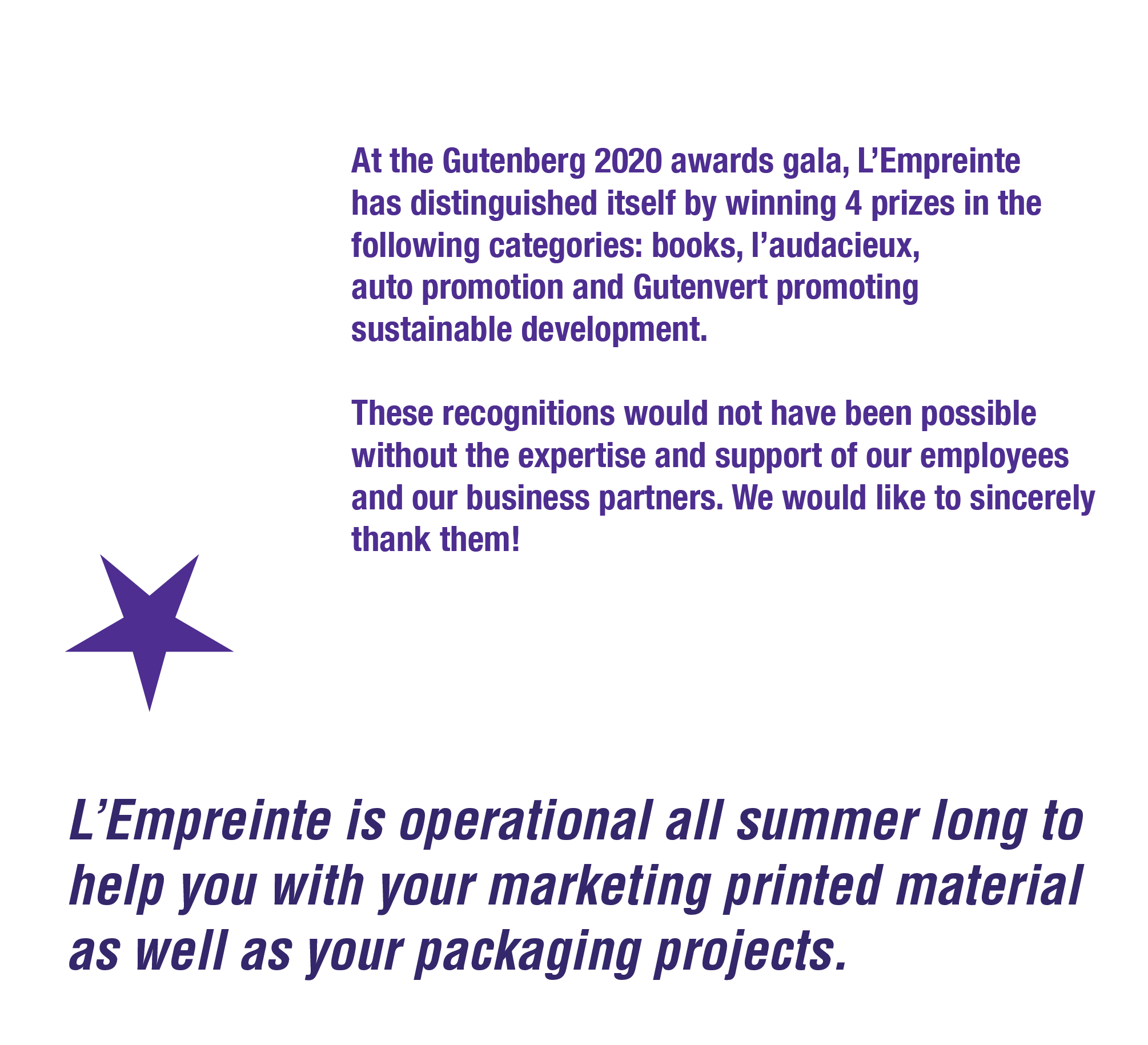 L'Empreinte is operational all summer